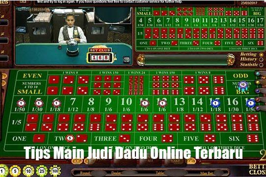 Tips Main Judi Dadu Online Terbaru
